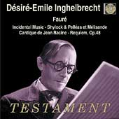 Fauré: Requiem, Shylock, etc / Inghelbrecht, French National