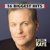 Collin Raye: 16 Biggest Hits