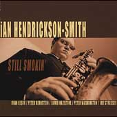 Ian Hendrickson-Smith: Still Smokin'