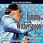 Jimmy Witherspoon: The Very Best of Jimmy Witherspoon: Miss Miss Mistreater