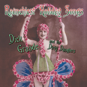 Dick Grande: Raunchiest Holiday Songs [PA] *