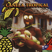 Various Artists: Canela Tropical, Vol. 1