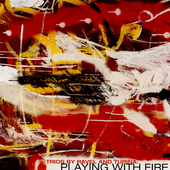 Playing With Fire / Eaken Piano Trio