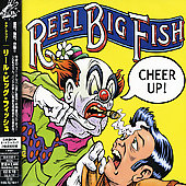 Reel Big Fish: Cheer Up! [Bonus Track]