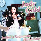 Judy Gold: Judith's Roommate Had a Baby
