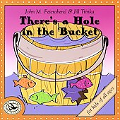 John M. Feierabend: There's a Hole in the Bucket