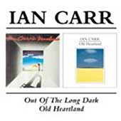 Ian Carr (Trumpet): Out of the Long Dark/Old Heartland
