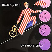 Mark McGuinn: One Man's Crazy *