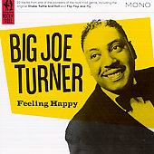 Big Joe Turner: Feeling Happy