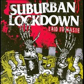 Suburban Lockdown: Laid to Waste