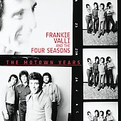 Frankie Valli/Frankie Valli & the Four Seasons: The Motown Years