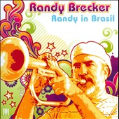 Randy Brecker: Randy in Brasil