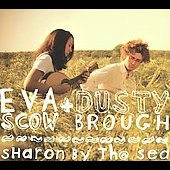 Dusty Brough/Eva Scow: Sharon by the Sea