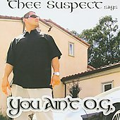 Thee Suspect: You Ain't O.G. [PA] *