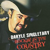 Daryle Singletary: Rockin' in the Country *