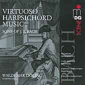 Virtuoso Harpsichord Music by the Sons of J.S. Bach / Waldemar D&ouml;ling