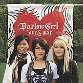 BarlowGirl: Love & War