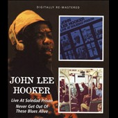 John Lee Hooker: Live at Soledad Prison/Never Get Out of These Blues Alive