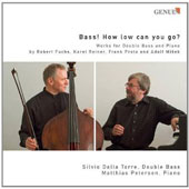 Bass! How Low Can You Go? Works for double bass & piano by Fuchs, Reiner, Proto. Silvio Dalla-Torre, bass; Matthias Petersen, piano