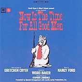 Original Broadway Cast: Now Is the Time for All Good Men [Original Cast]