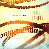Phillip Lambro: The Film Music of Phillip Lambro *