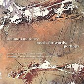 Music for Words, Perhaps / Music of Denman Maroney