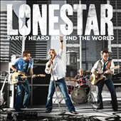 Lonestar (Country): Party Heard Around the World