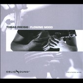 Tobias Preisig: Flowing Mood [Digipak] *