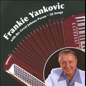 Frankie Yankovic: With the Great Johnny Pecon