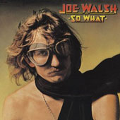 Joe Walsh (Guitar): So What