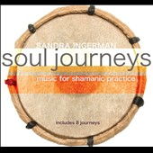 Sandra Ingerman: Soul Journeys: Music For Shamanic Practice [Digipak]