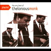 Thelonious Monk: Playlist: The Very Best of Thelonious Monk [Digipak]