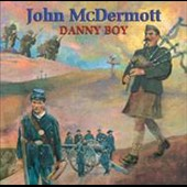 John McDermott (Scotland): Danny Boy