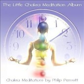 Philip Permutt: The Little Chakra Meditation Album