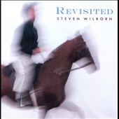 Steven Wilborn: Revisited
