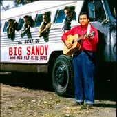 Big Sandy & His Fly-Rite Boys: The  Best of Big Sandy and His Fly-Rite Boys
