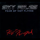 Frequent Flyer Ford: Sky Miles: Fear of Not Flying [Digipak]