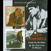 Glen Campbell: Gentle on My Mind/By the Time I Get to Phoenix