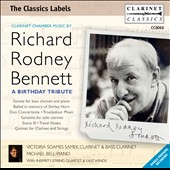 Clarinet Chamber Music by Richard Rodney Bennett: A Birthday Tribute