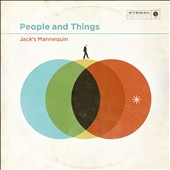 Jack's Mannequin: People and Things