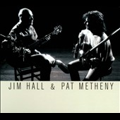 Jim Hall/Pat Metheny: Jim Hall & Pat Metheny [Digipak]