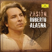 Pasi&#243;n (Passion) / Roberto Alagna, tenor