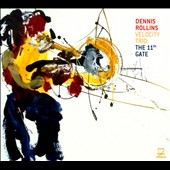 Dennis Rollins/Dennis Rollins Velocity Trio: The 11th Gate [Digipak]
