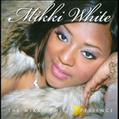 Mikki White: The  Mikki White Xperience