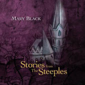 Mary Black: Stories from the Steeples
