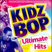 Kidz Bop Kids: Kidz Bop Ultimate Hits