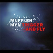 Muffler Men: Trigger and Fly [Digipak]