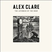 Alex Clare: The Lateness of the Hour