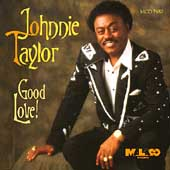 Johnnie Taylor: Good Love!
