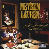 Meyhem Lauren: Self Induced Illness